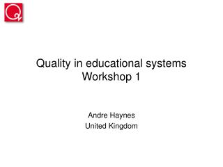 Quality in educational systems Workshop 1