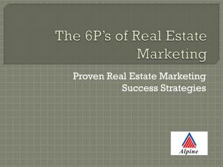 The 6P's of Real Estate Marketing by Alpine Housing