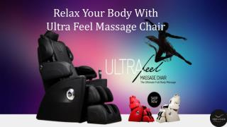 Relax Your Body With Ultra Feel Massage Chair