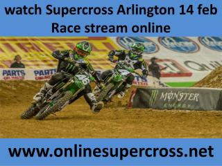 watch Supercross Arlington 14 feb Race stream online
