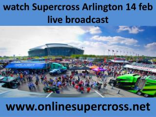 watch Supercross Arlington 14 feb live broadcast