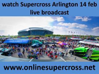watch Supercross Arlington 14 feb live broadcast