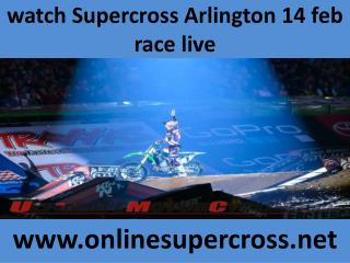 watch live Supercross Arlington 14 feb Race stream online