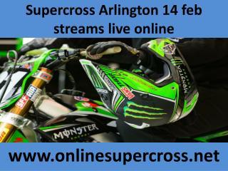 watch live Supercross Arlington 14 feb Race stream online