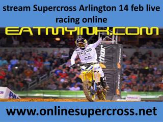 watch Supercross Arlington 14 feb racing live streaming