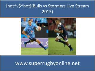 (Bulls vs Stormers Live Stream 2015)