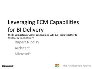 Leveraging ECM Capabilities for BI Delivery The BI Competency Center can leverage ECM  BI tools together to enhance  tra