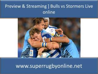 Bulls vs Stormers live Coverage on 14 feb 2015