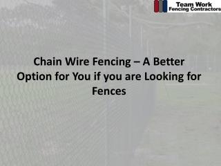 Chain Wire Fencing � A better option for you if you are look