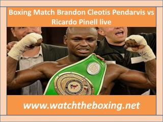 Boxing Match Brandon Cleotis Pendarvis vs Ricardo Pinell liv