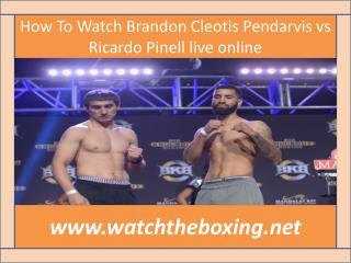 watch live boxing Brandon Cleotis Pendarvis vs Ricardo Pinel