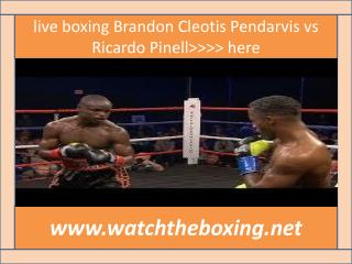 live boxing fight Brandon Cleotis Pendarvis vs Ricardo Pinel