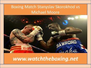 Boxing Match Stanyslav Skorokhod vs Michael Moore