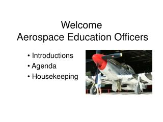 Welcome Aerospace Education Officers Introductions