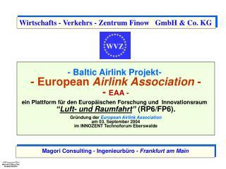 - Baltic Airlink Projekt-   - European Airlink Association -  - EAA - ein Plattform f r den Europ ischen Forschung und