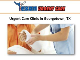 Urgent Care Clinic In Georgetown TX