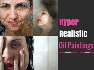 Hyper Realistic Oil Paintings