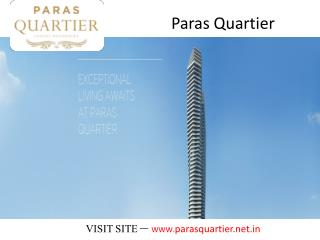 Paras Quartier - Call 09891856789 Gwal Pahari, Gurgaon