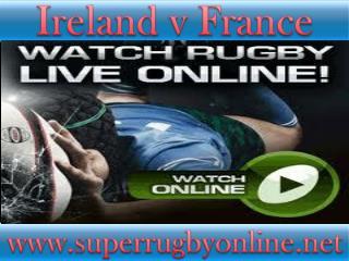 Ireland v France live stream>>>>>