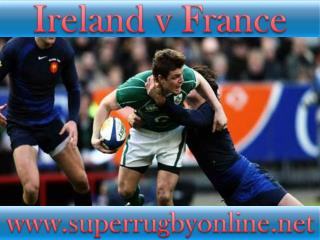 watch rugby Ireland vs France online live