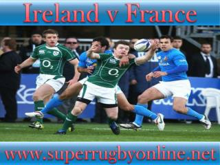 watch Rugby Ireland vs France tv stream