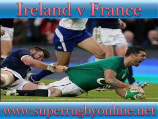 Ireland vs France live rugby
