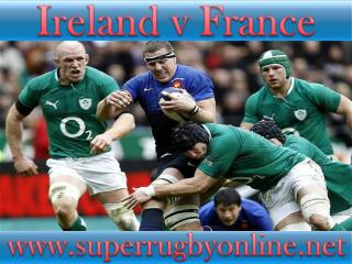 watch here online Ireland vs France live coverage