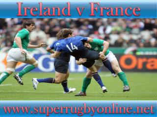 watch rugby Ireland vs France live online
