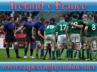 Watch Ireland vs France Rugby