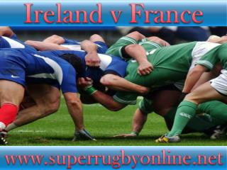 watch France vs Ireland Rugby Match live