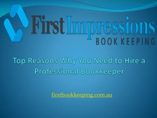 Top Reasons Why You Need to Hire a Professional Bookkeeper