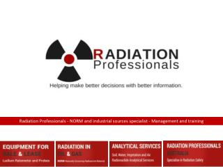 Radiation professionals-Helping make better decisions