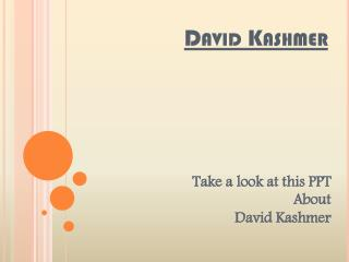 David Kashmer Introduction