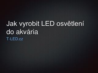 Jak na LED osvetleni akvarka