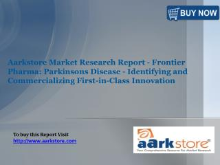 Aarkstore Market Research Report - Frontier Pharma Parkinson