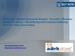 Aarkstore Market Research Report - Frontier Pharma Prostate