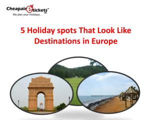 5 Places in India That Look Like Destinations in Europe