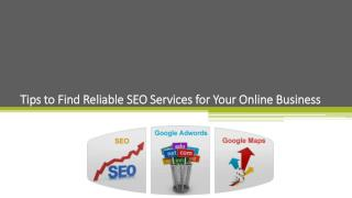 Tips to find reliable SEO services for your online business