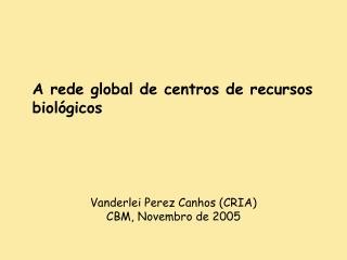 A rede global de centros de recursos biol gicos