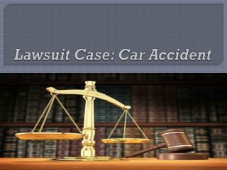 Lawsuit Case Car Accident