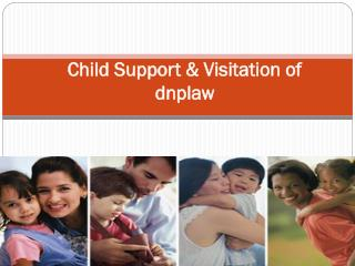 Child Support & Visitation of dnplaw