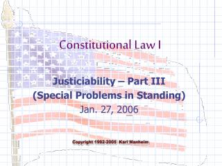 Justiciability   Part III Special Problems in Standing Jan. 27, 2006