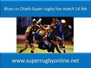 Blues vs Chiefs Super rugby live match 14 feb