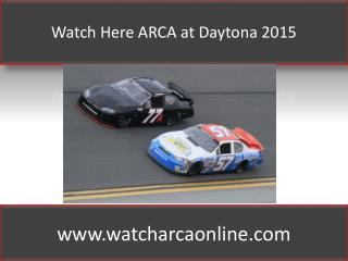 Watch Here ARCA at Daytona 2015