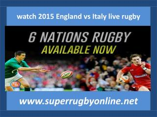 watch 2015 England vs Italy live rugby