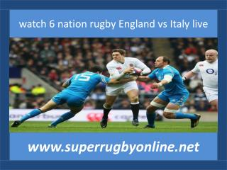 watch 6 nation rugby England vs Italy live