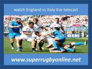 online Six Nations Rugby England vs Italy 14 feb 2015