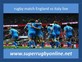 stream Six Nations Rugby England vs Italy 14 feb 2015
