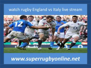 live Six Nations Rugby England vs Italy 14 feb 2015