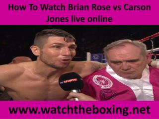 How To Watch Brian Rose vs Carson Jones live online